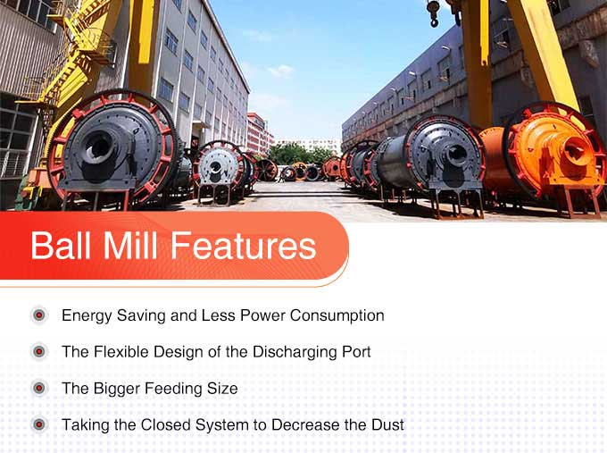 ball mill features